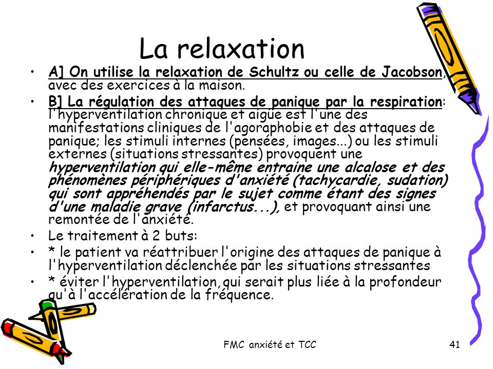 La relaxation A] On utilise la relaxation de Schultz ou celle de Jacobson, avec des exercices à la maison.